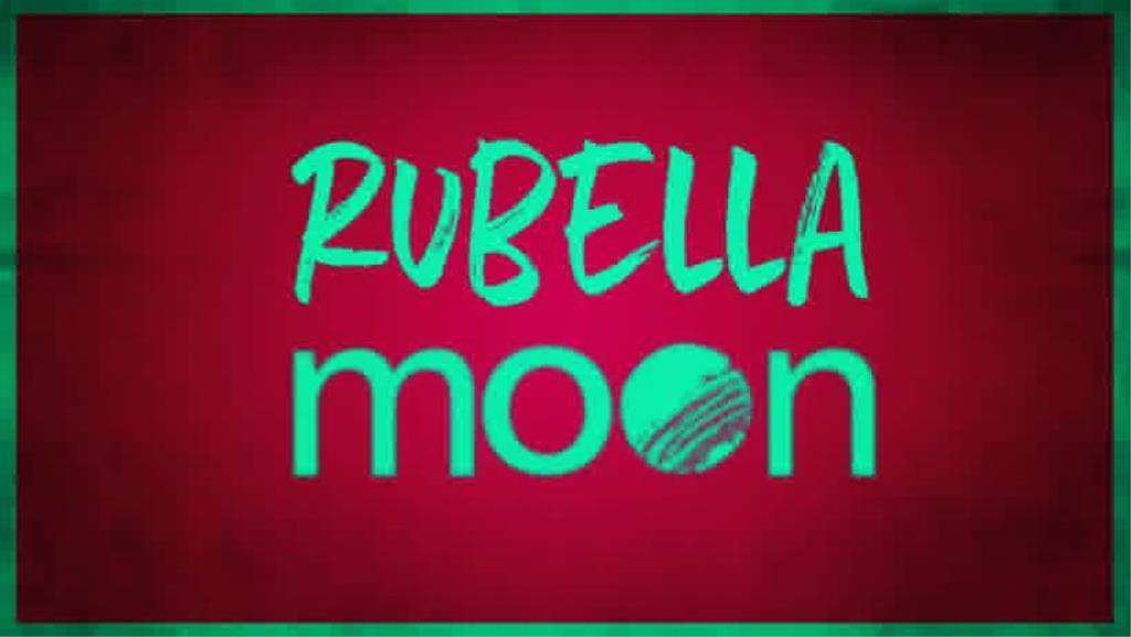 Rubella Moon