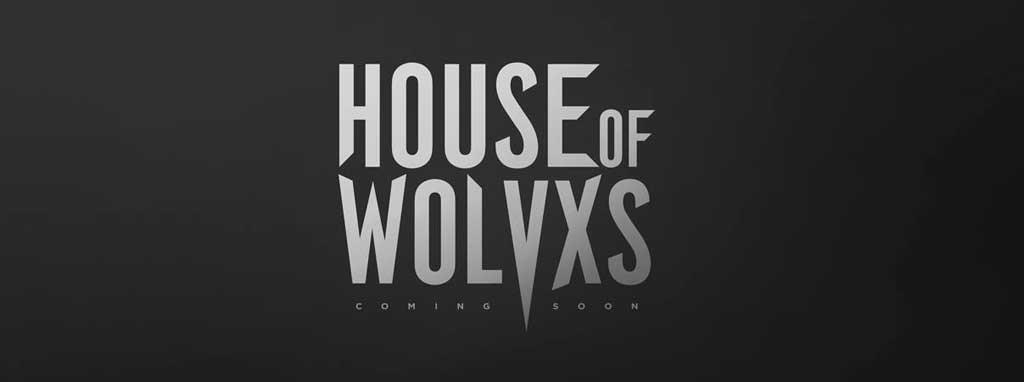 House of Wolvxs